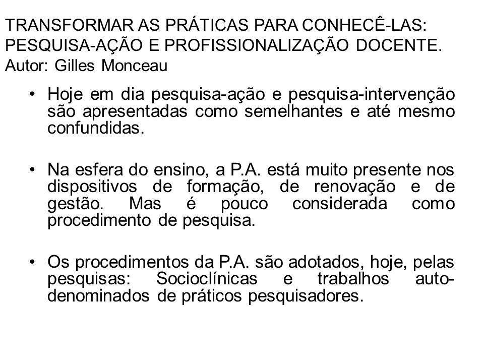 TRANSFORMAR AS PRÁTICAS PARA CONHECÊ-LAS: PESQUISA-AÇÃO E PROFISSIONALIZAÇÃO DOCENTE. Autor: Gilles Monceau