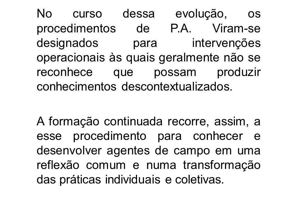 No curso dessa evolução, os procedimentos de P. A