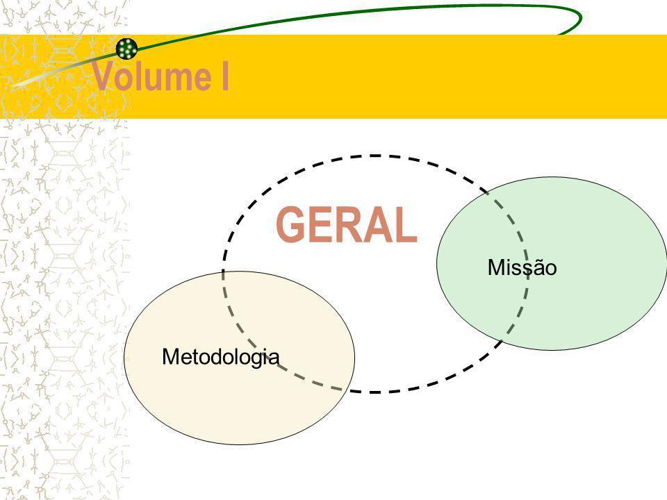Volume I GERAL Missão Metodologia
