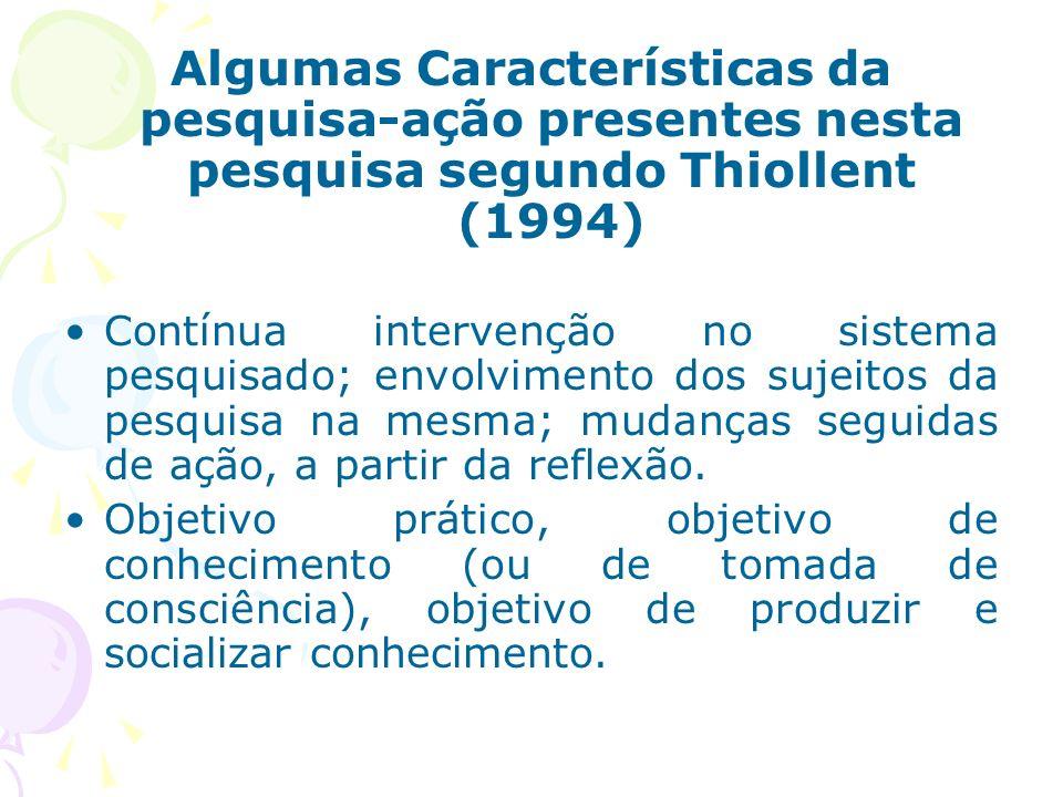 Algumas Características da pesquisa-ação presentes nesta pesquisa segundo Thiollent (1994)