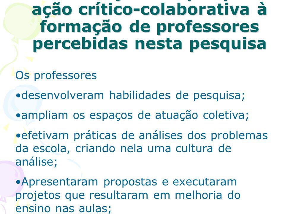 Contribuições da pesquisa-ação crítico-colaborativa à formação de professores percebidas nesta pesquisa