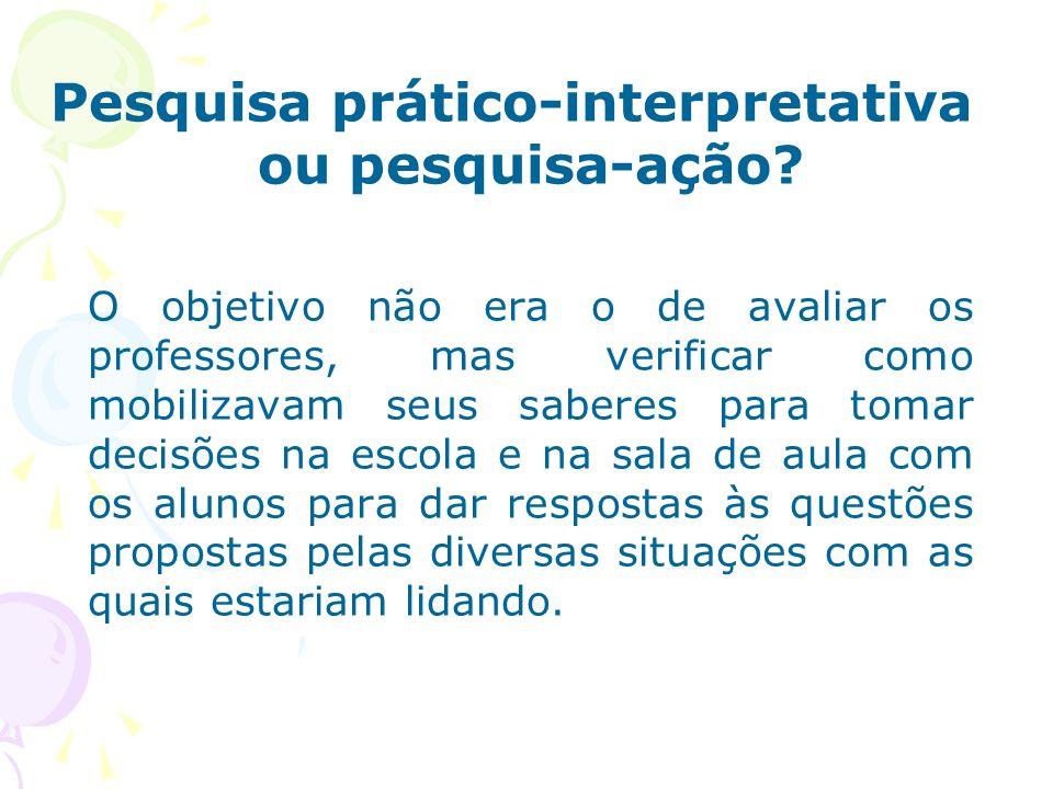 Pesquisa prático-interpretativa ou pesquisa-ação