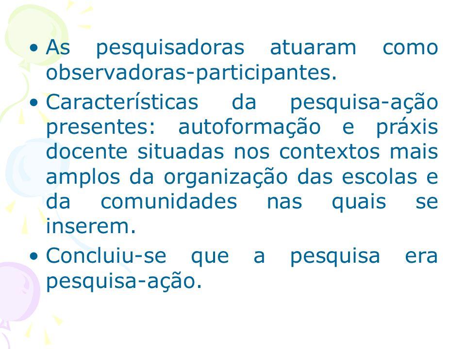 As pesquisadoras atuaram como observadoras-participantes.