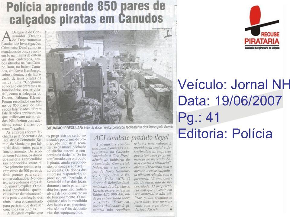 Veículo: Jornal NH Data: 19/06/2007 Pg.: 41 Editoria: Polícia
