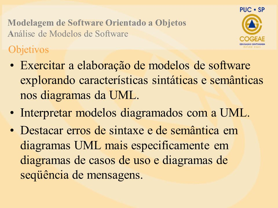 Interpretar modelos diagramados com a UML.