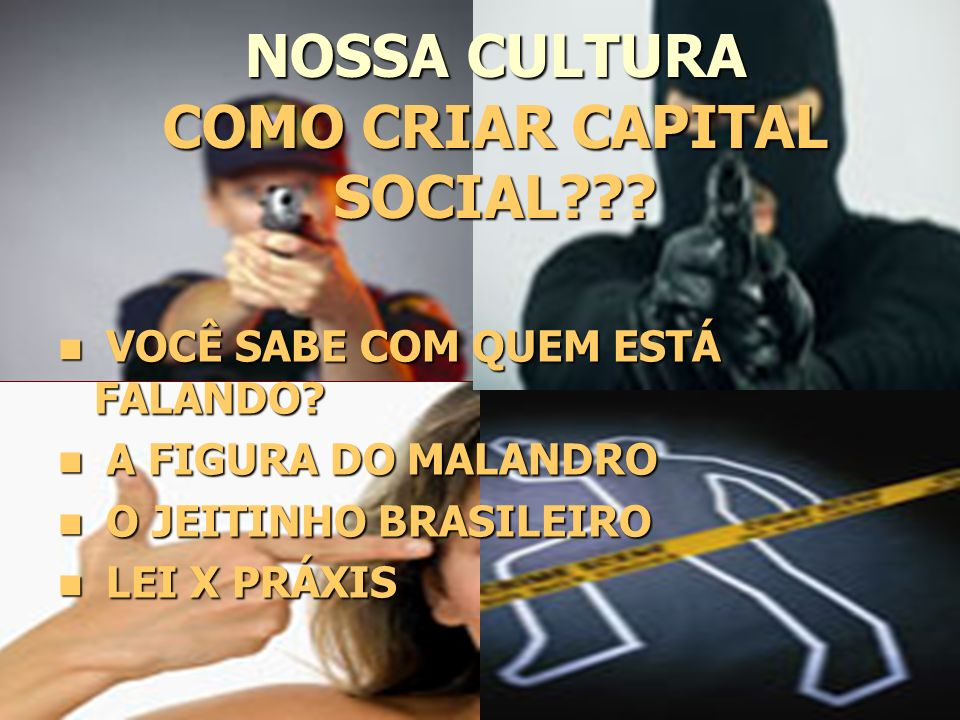 NOSSA CULTURA COMO CRIAR CAPITAL SOCIAL