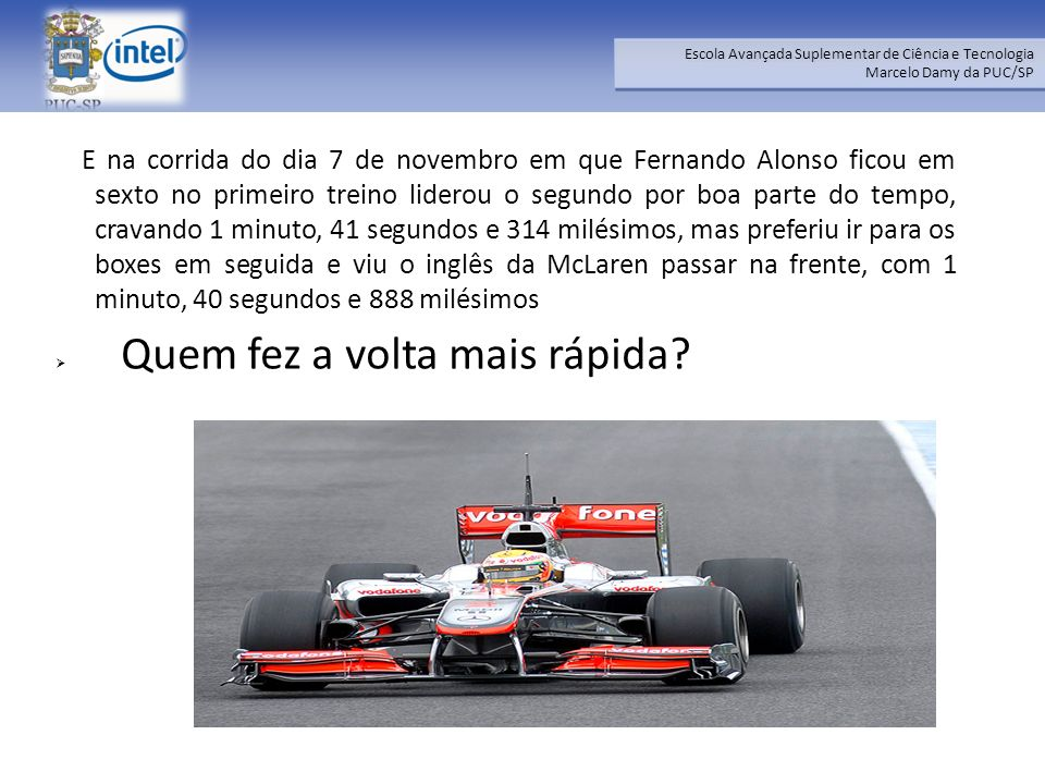 E na corrida do dia 7 de novembro em que Fernando Alonso ficou em sexto no primeiro treino liderou o segundo por boa parte do tempo, cravando 1 minuto, 41 segundos e 314 milésimos, mas preferiu ir para os boxes em seguida e viu o inglês da McLaren passar na frente, com 1 minuto, 40 segundos e 888 milésimos