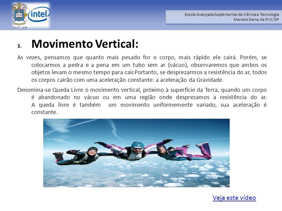 Movimento Vertical: Veja este vídeo