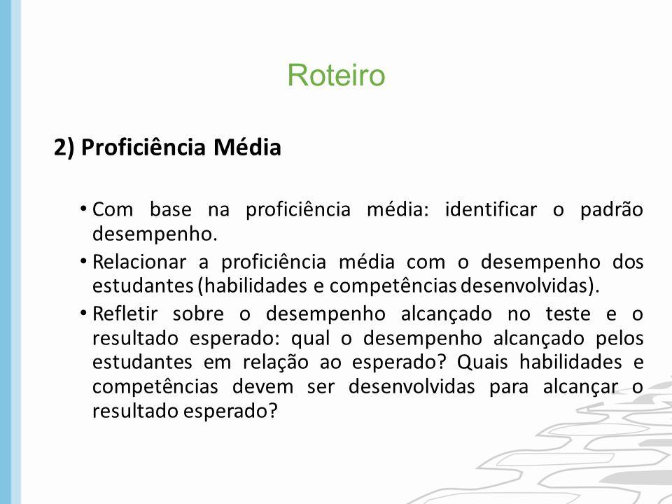 Roteiro 2) Proficiência Média