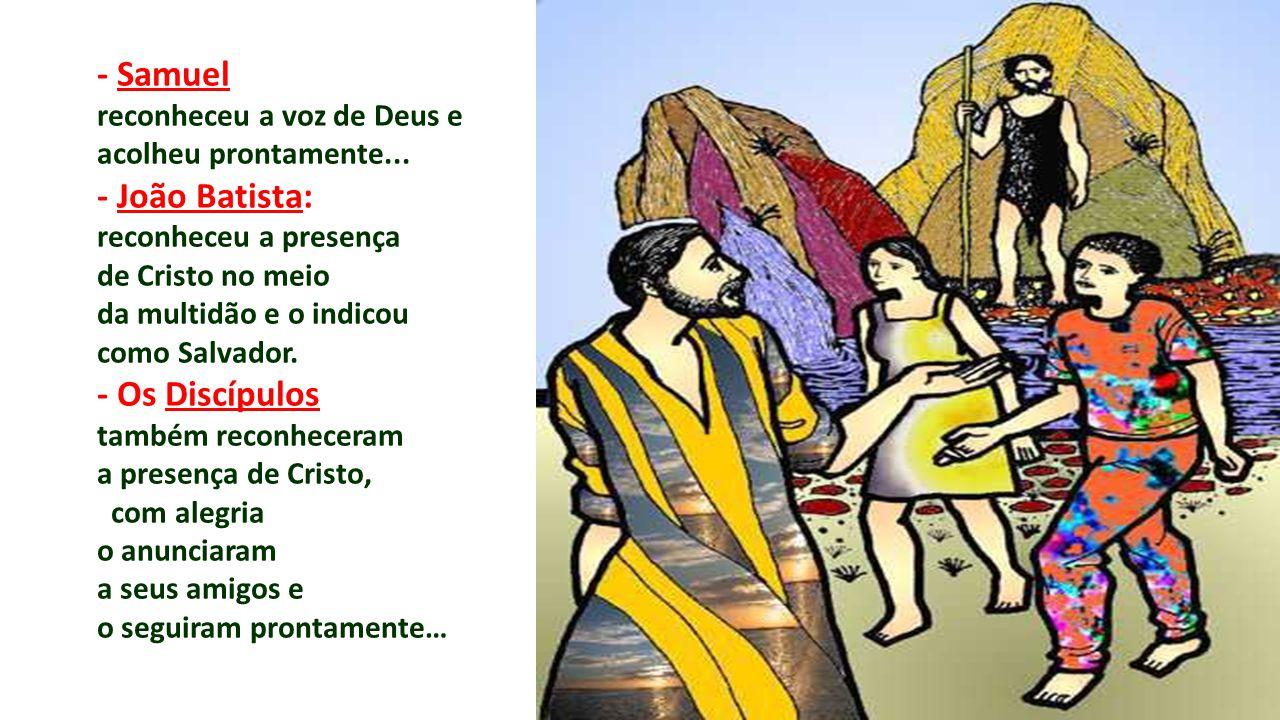 - Samuel - João Batista: - Os Discípulos