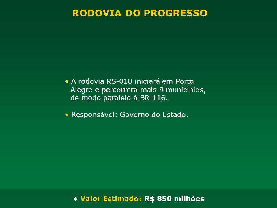 • Valor Estimado: R$ 850 milhões