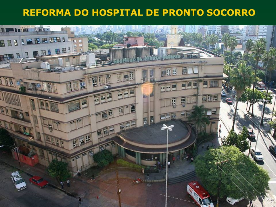 REFORMA DO HOSPITAL DE PRONTO SOCORRO