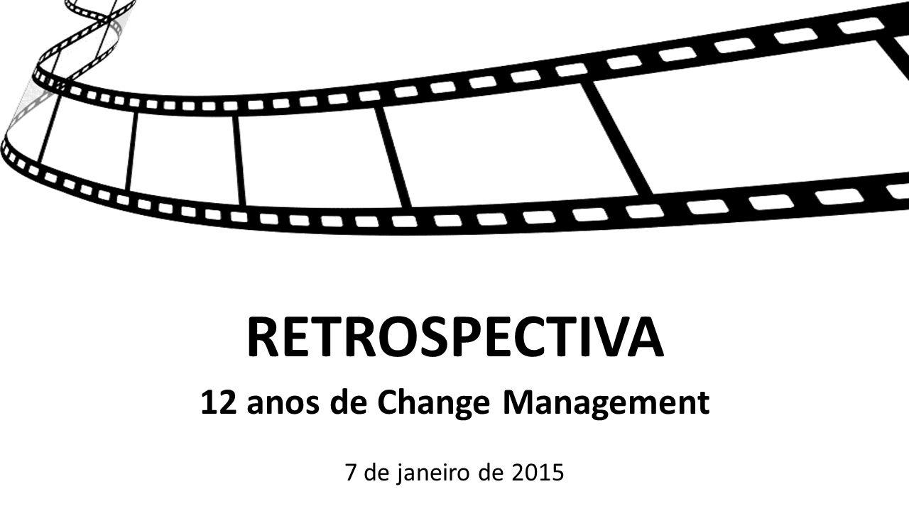 12 anos de Change Management