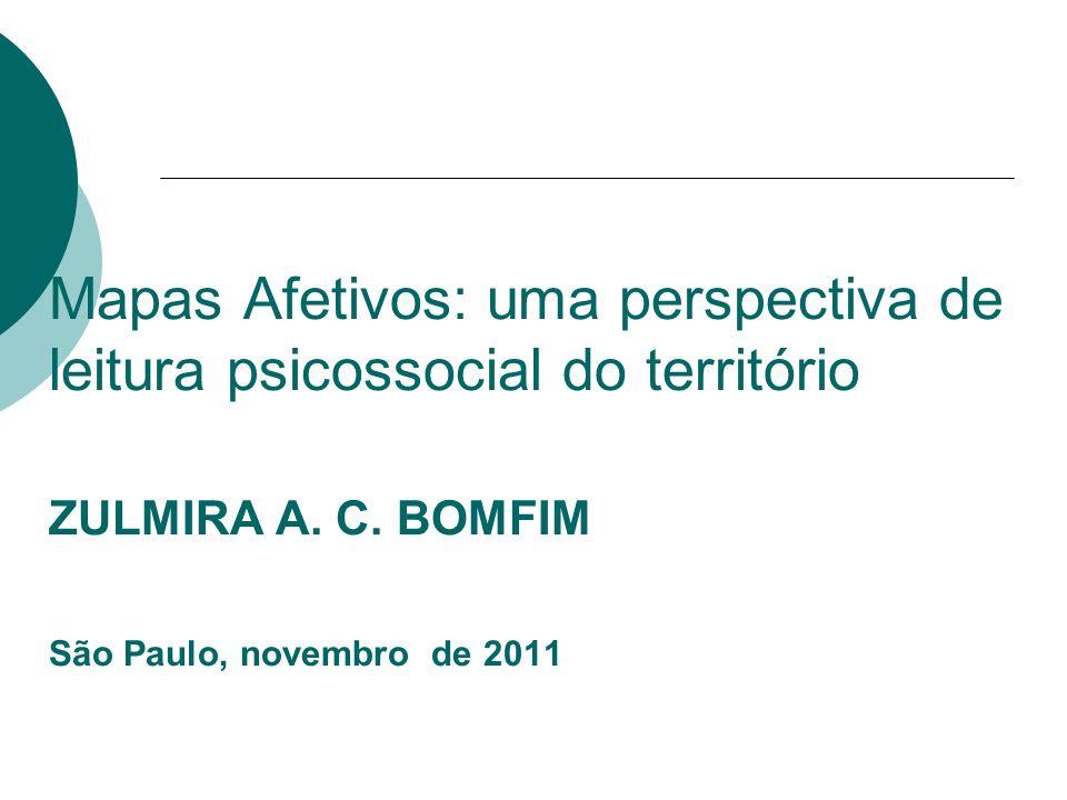 Mapas Afetivos: uma perspectiva de leitura psicossocial do território ZULMIRA A.