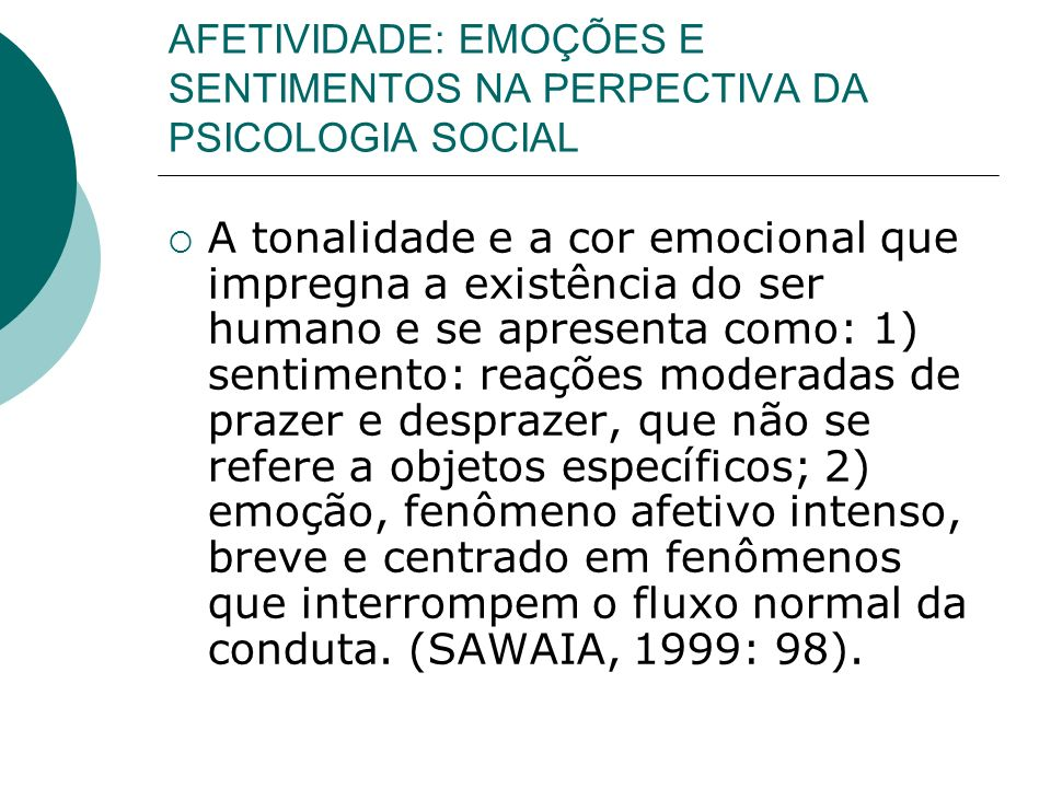 AFETIVIDADE: EMOÇÕES E SENTIMENTOS NA PERPECTIVA DA PSICOLOGIA SOCIAL