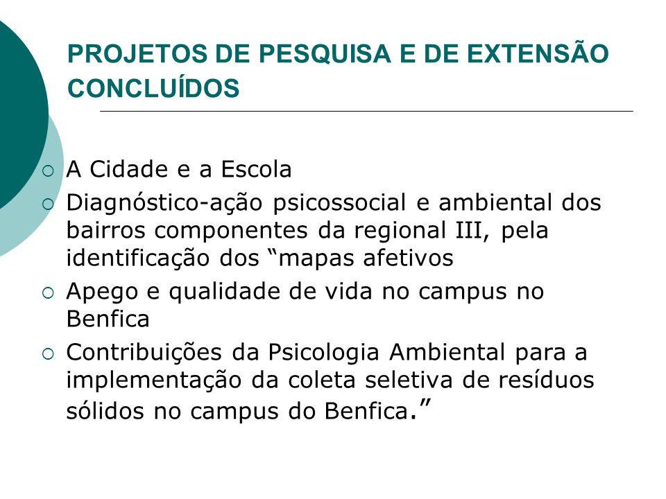 PROJETOS DE PESQUISA E DE EXTENSÃO CONCLUÍDOS