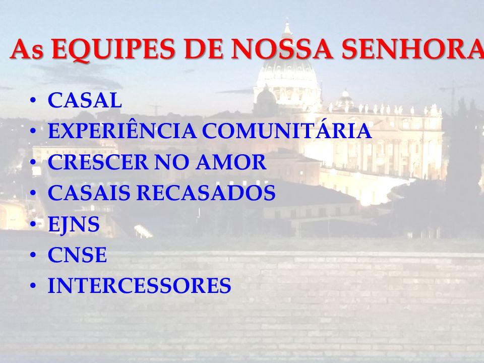 As EQUIPES DE NOSSA SENHORA
