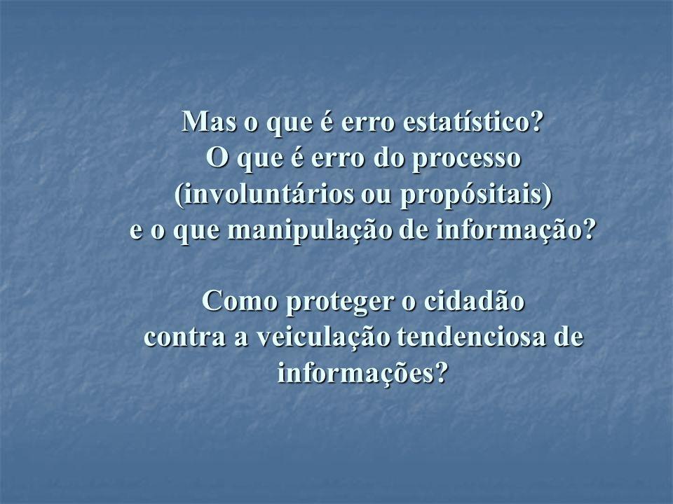 Mas o que é erro estatístico O que é erro do processo