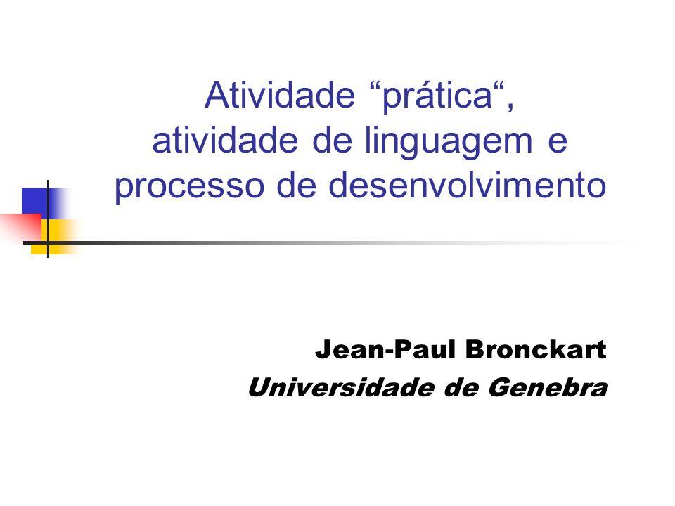 Jean-Paul Bronckart Universidade de Genebra