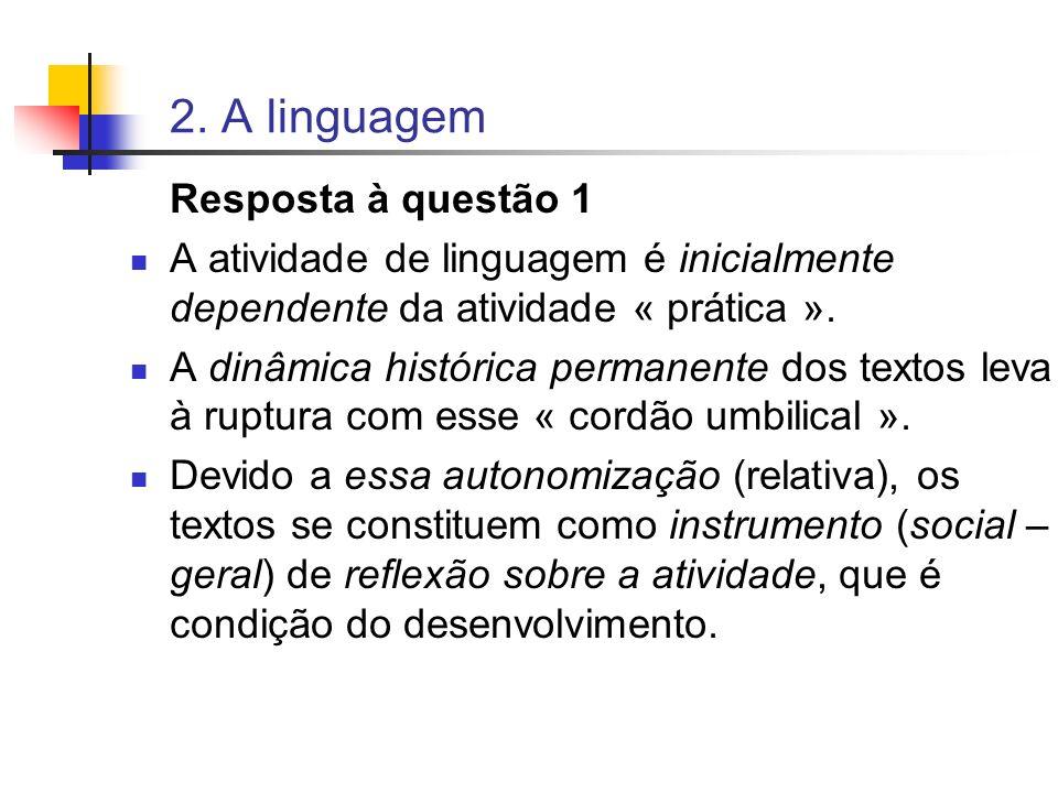 2. A linguagem Resposta à questão 1