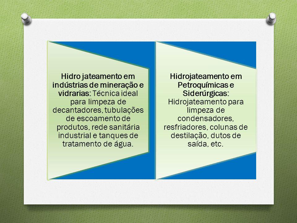 Hidro jateamento em indústrias de mineração e vidrarias: Técnica ideal para limpeza de decantadores, tubulações de escoamento de produtos, rede sanitária industrial e tanques de tratamento de água.