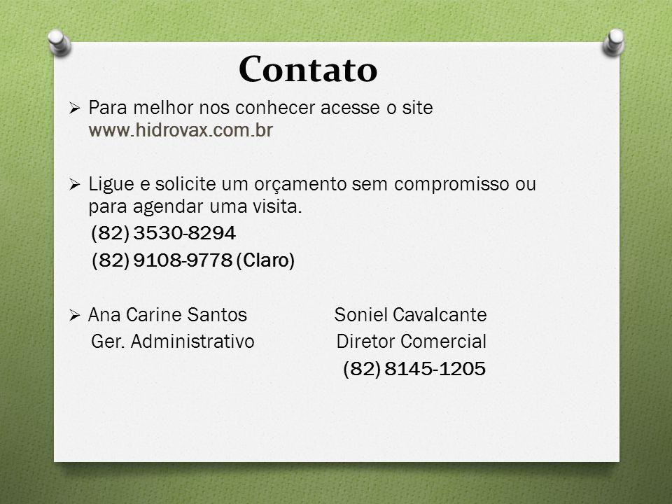 Contato Para melhor nos conhecer acesse o site www.hidrovax.com.br