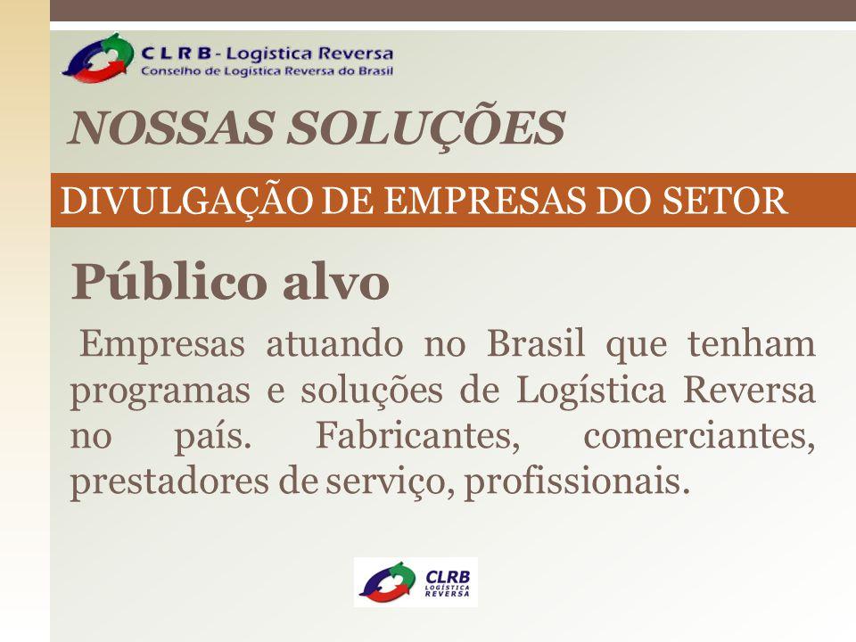 Público alvo NOSSAS SOLUÇÕES DIVULGAÇÃO DE EMPRESAS DO SETOR