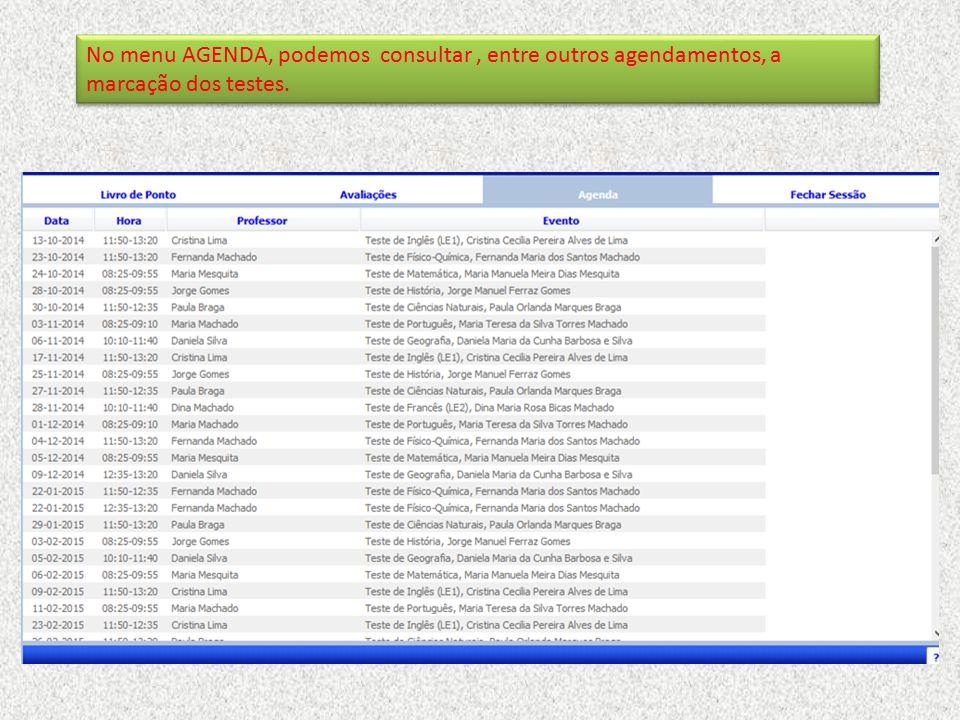 No menu AGENDA, podemos consultar , entre outros agendamentos, a marcação dos testes.