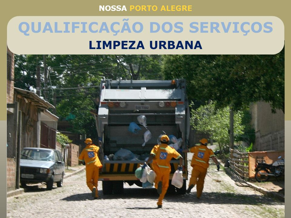 QUALIFICAÇÃO DOS SERVIÇOS Coleta de Lixo em Porto Alegre