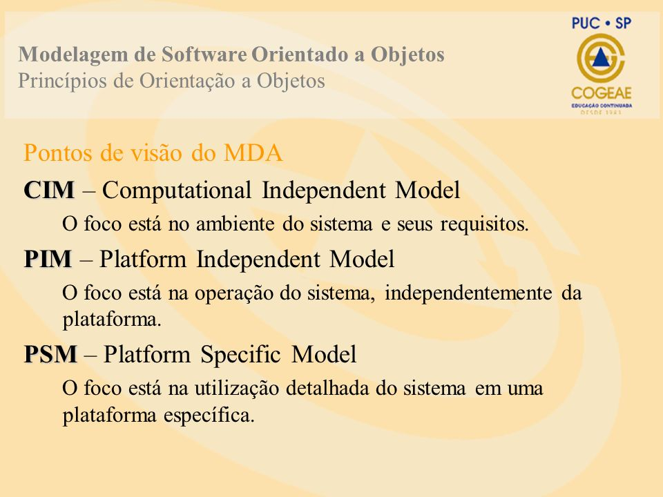 CIM – Computational Independent Model PIM – Platform Independent Model