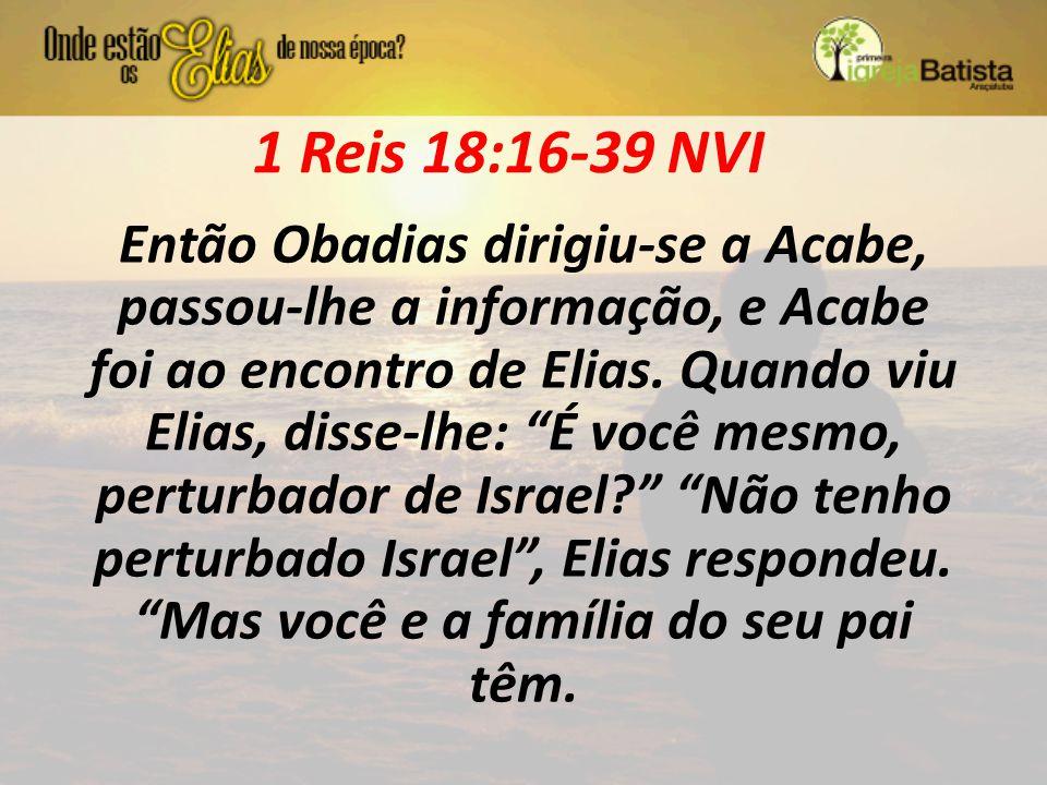 1 Reis 18:16-39 NVI