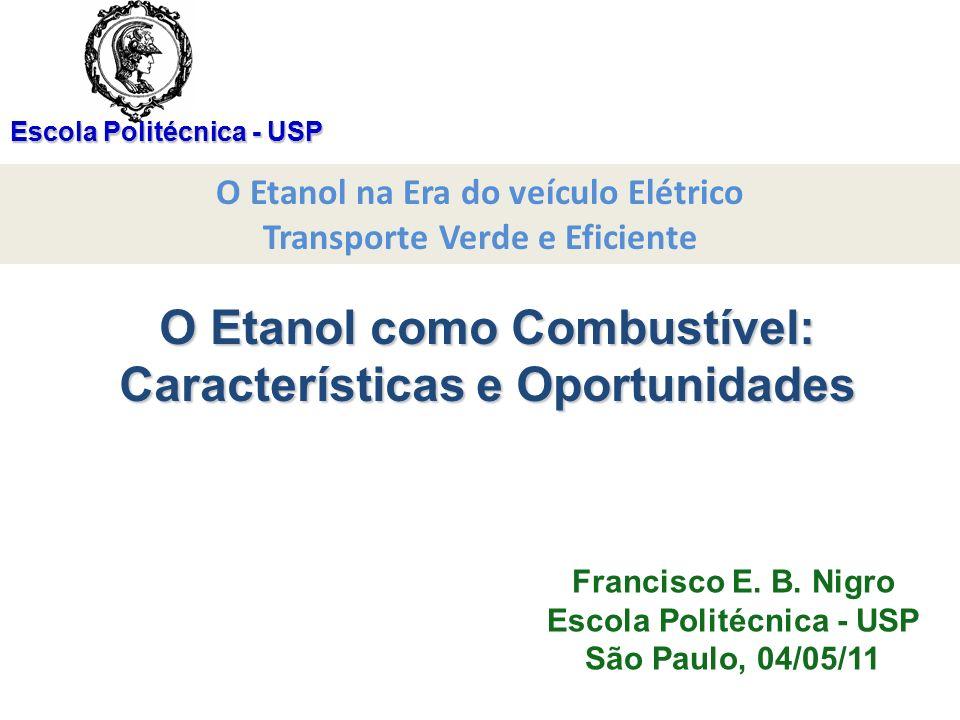 O Etanol como Combustível: Características e Oportunidades