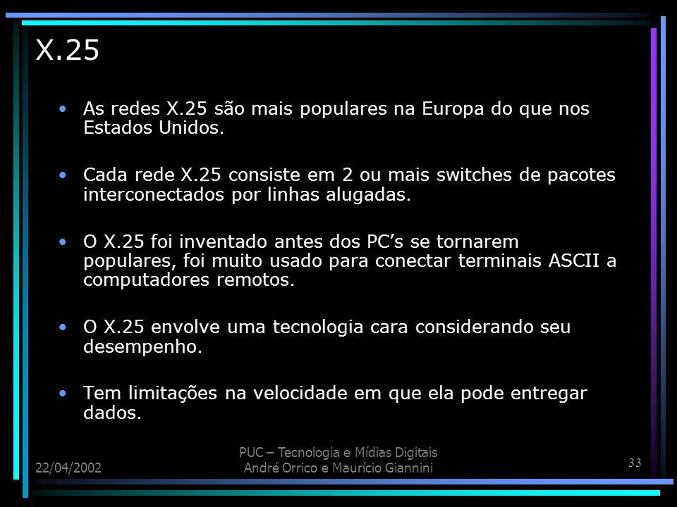 X.25 As redes X.25 são mais populares na Europa do que nos Estados Unidos.