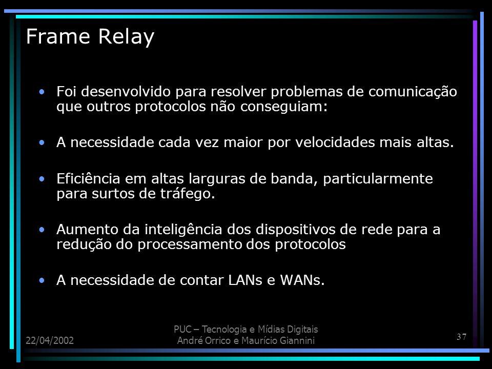 Frame Relay Foi desenvolvido para resolver problemas de comunicação que outros protocolos não conseguiam: