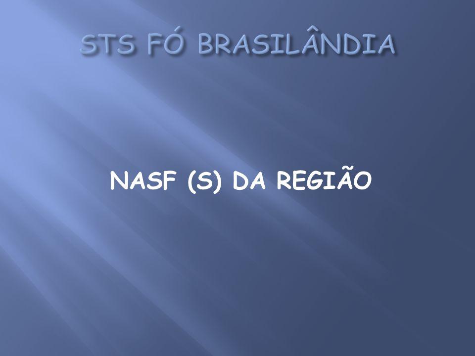 STS FÓ BRASILÂNDIA NASF (S) DA REGIÃO