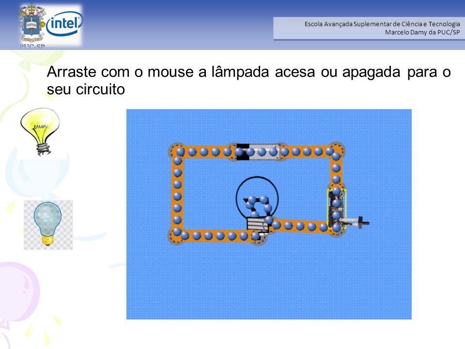 Arraste com o mouse a lâmpada acesa ou apagada para o seu circuito