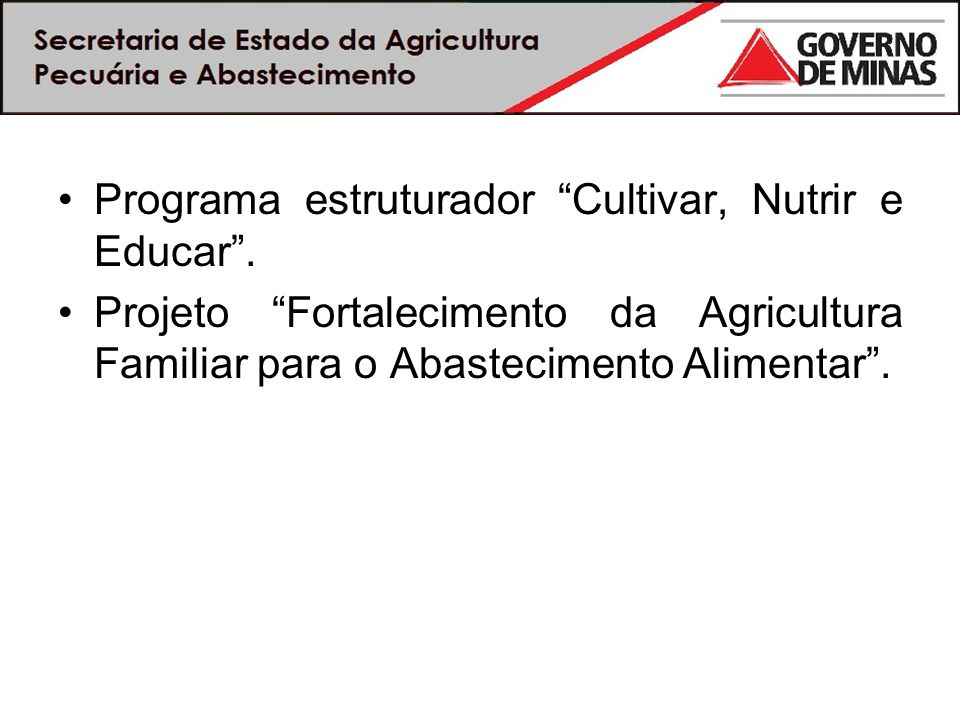 Programa estruturador Cultivar, Nutrir e Educar .