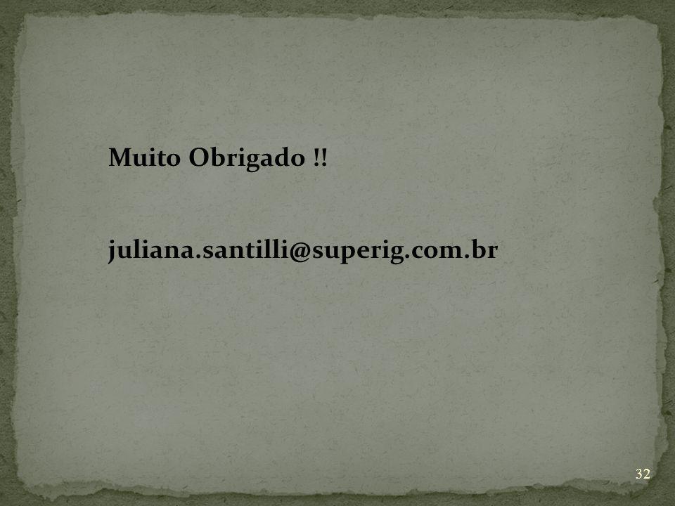 Muito Obrigado !! juliana.santilli@superig.com.br