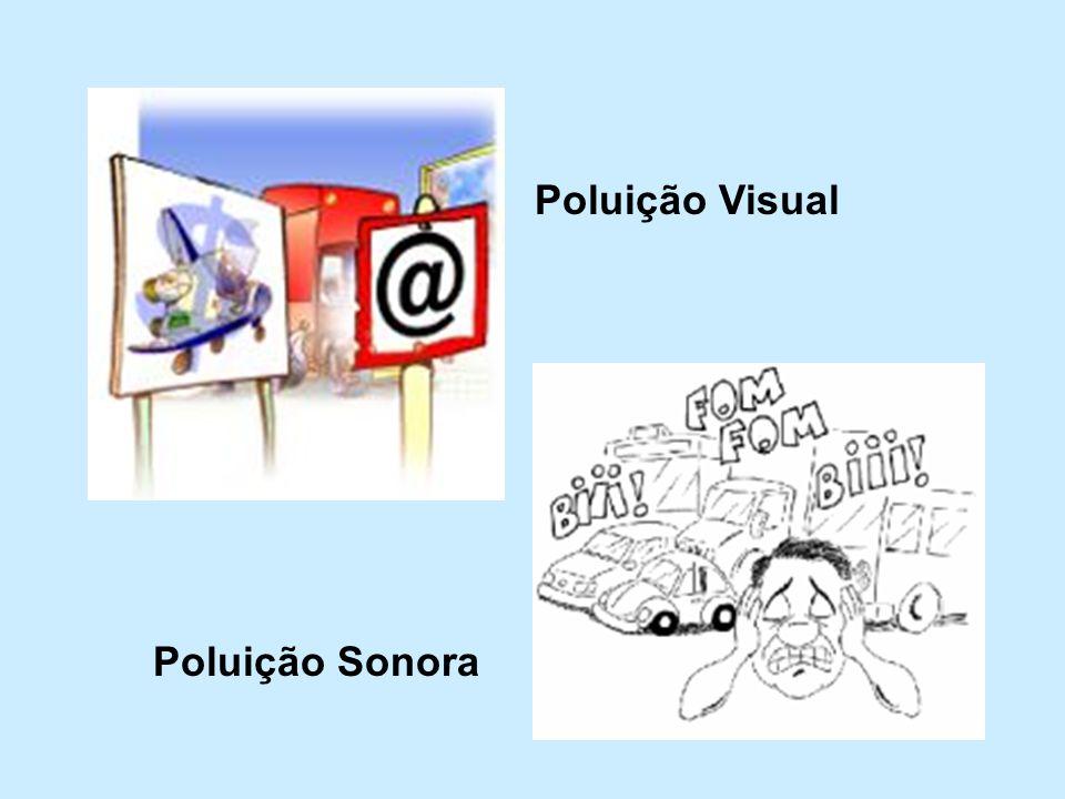 Poluição Visual Poluição Sonora