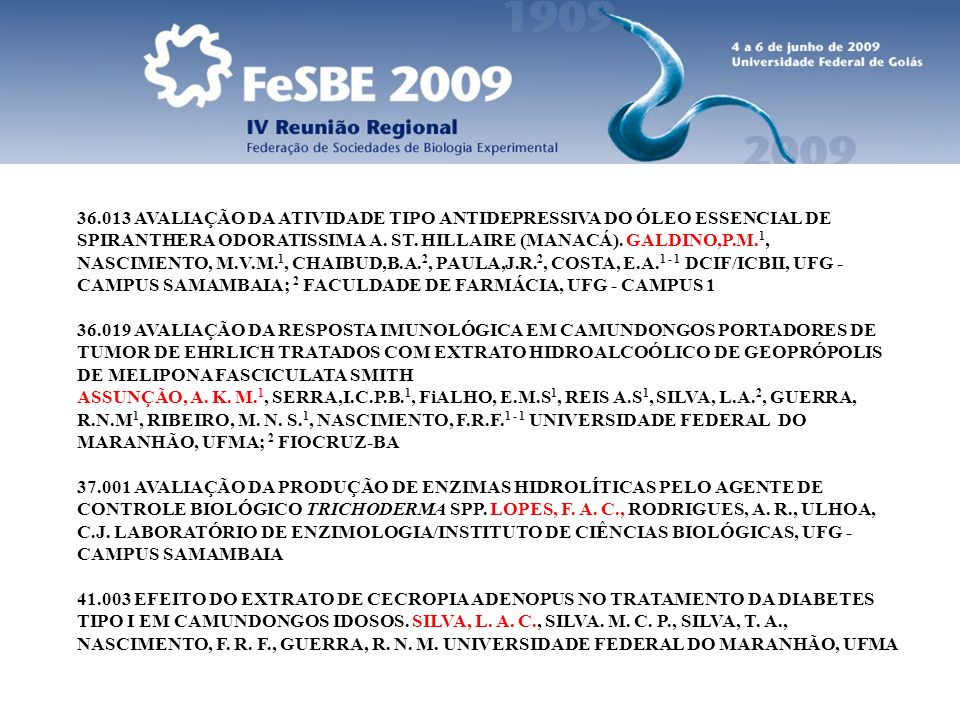 36.013 AVALIAÇÃO DA ATIVIDADE TIPO ANTIDEPRESSIVA DO ÓLEO ESSENCIAL DE SPIRANTHERA ODORATISSIMA A. ST. HILLAIRE (MANACÁ). GALDINO,P.M.1, NASCIMENTO, M.V.M.1, CHAIBUD,B.A.2, PAULA,J.R.2, COSTA, E.A.1 - 1 DCIF/ICBII, UFG - CAMPUS SAMAMBAIA; 2 FACULDADE DE FARMÁCIA, UFG - CAMPUS 1