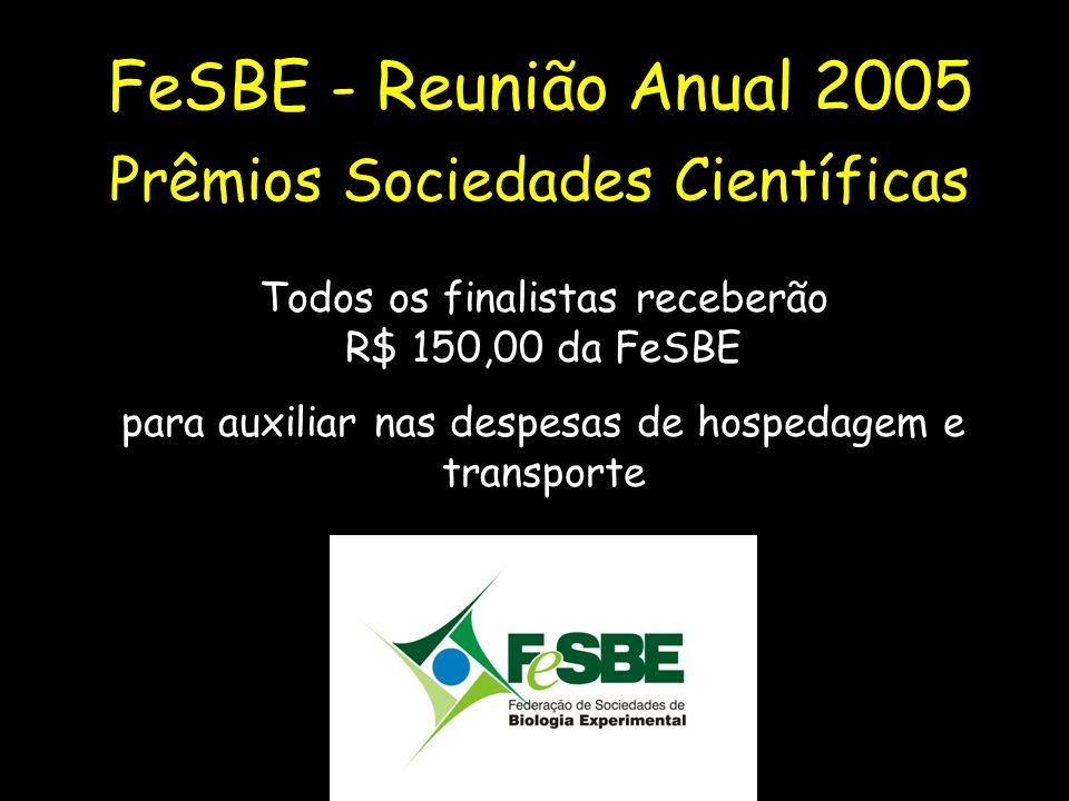 FeSBE - Reunião Anual 2005 Prêmios Sociedades Científicas