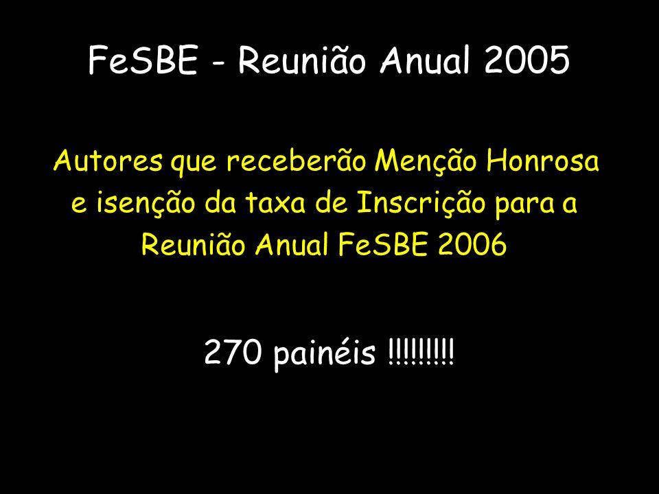FeSBE - Reunião Anual 2005 270 painéis !!!!!!!!!