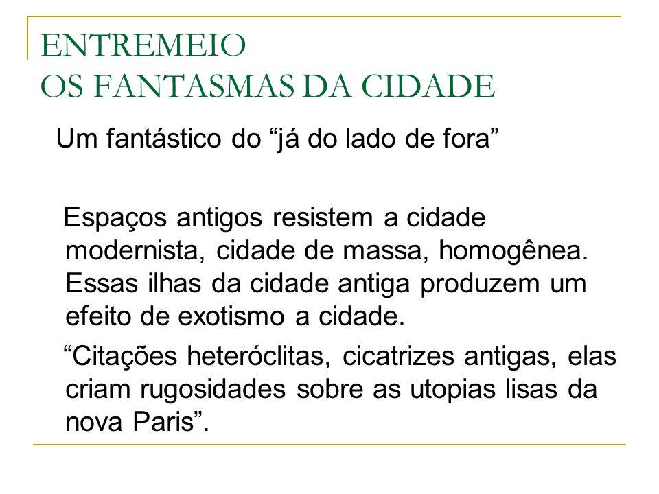 ENTREMEIO OS FANTASMAS DA CIDADE