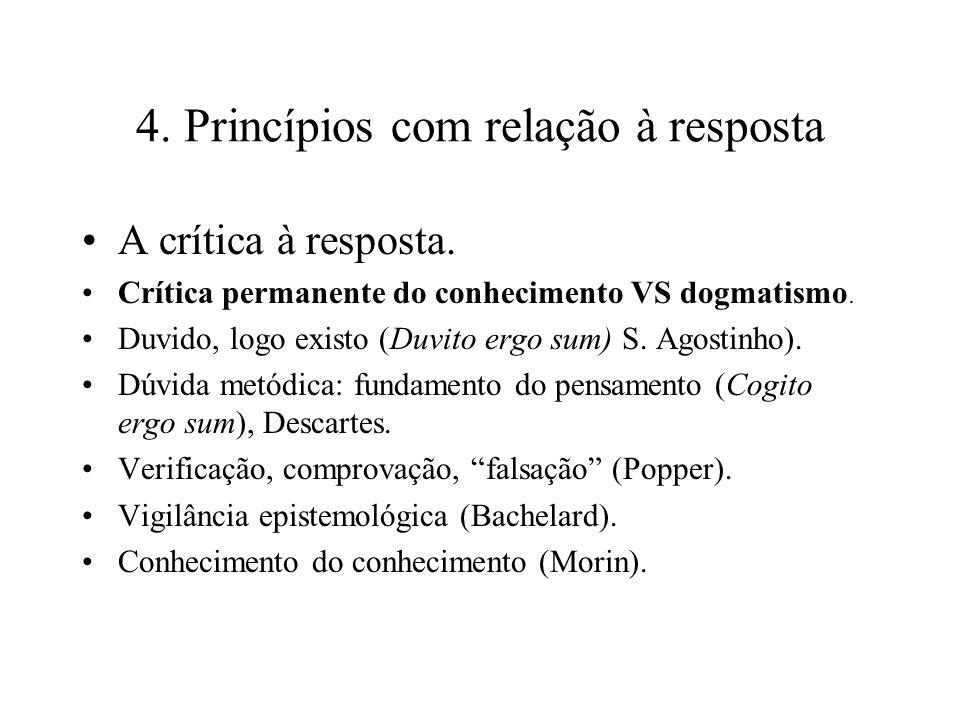 4. Princípios com relação à resposta