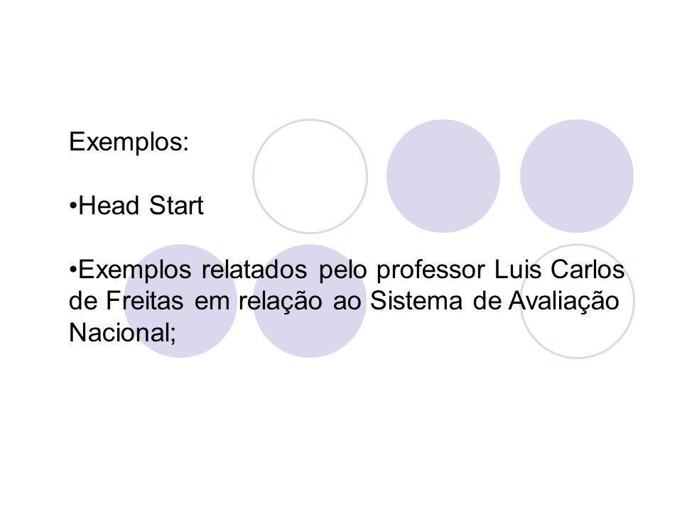 Exemplos: Head Start.