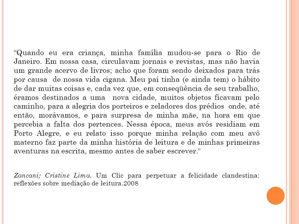 Quando eu era criança, minha família mudou-se para o Rio de Janeiro