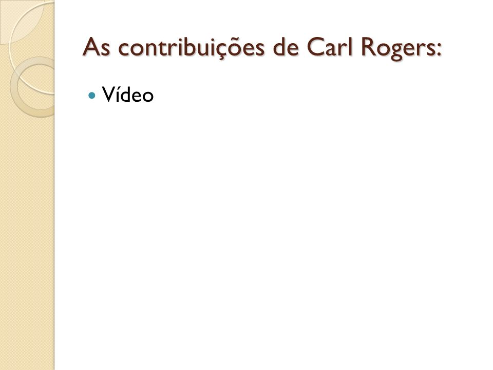 As contribuições de Carl Rogers:
