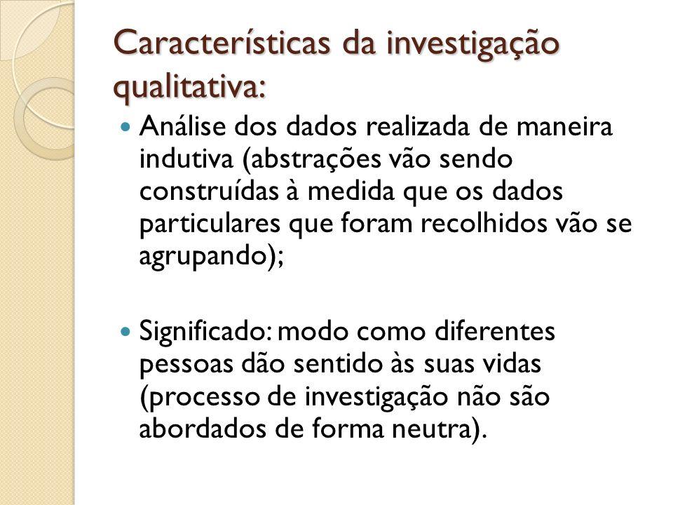 Características da investigação qualitativa: