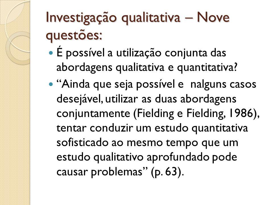 Investigação qualitativa – Nove questões: