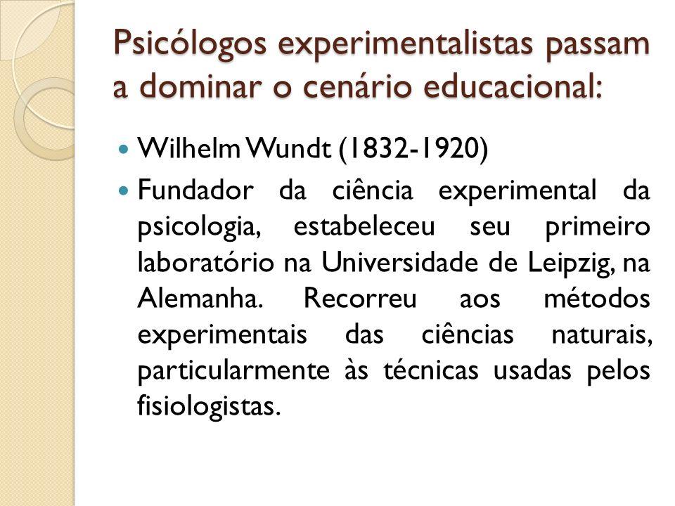 Psicólogos experimentalistas passam a dominar o cenário educacional: